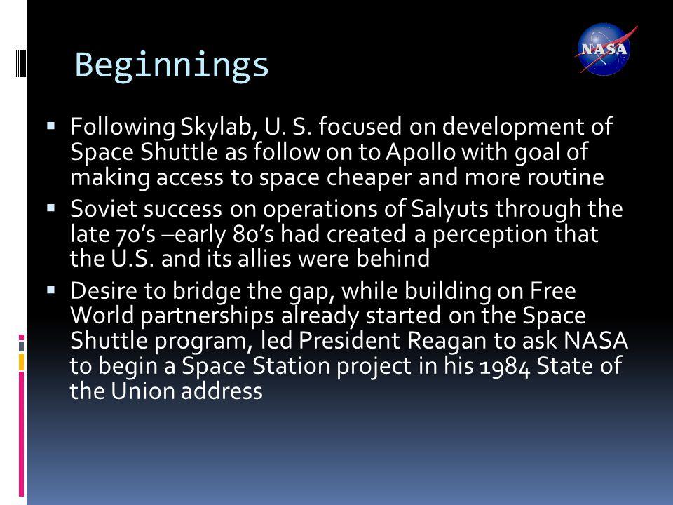 Beginnings  Following Skylab, U. S.