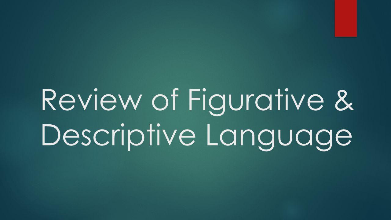 Review of Figurative & Descriptive Language