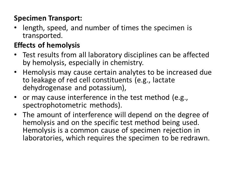Specimen Transport: length, speed, and number of times the specimen is transported.