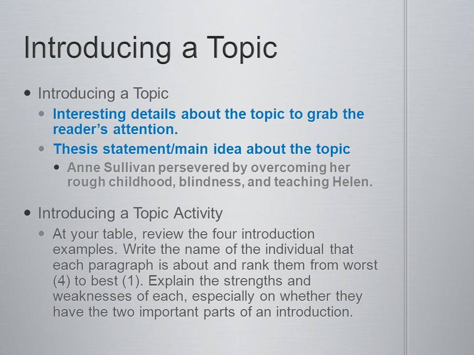 Introducing a Topic Introducing a Topic Interesting details about the topic to grab the reader's attention.