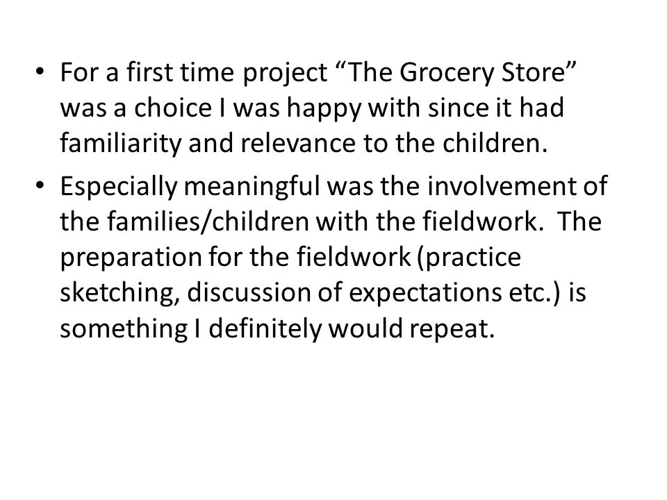 For a first time project The Grocery Store was a choice I was happy with since it had familiarity and relevance to the children.