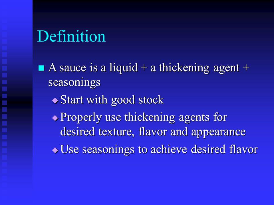 Thickening Agents Most methods of thickening sauces employ gelatinization.