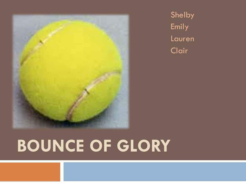 BOUNCE OF GLORY Shelby Emily Lauren Clair