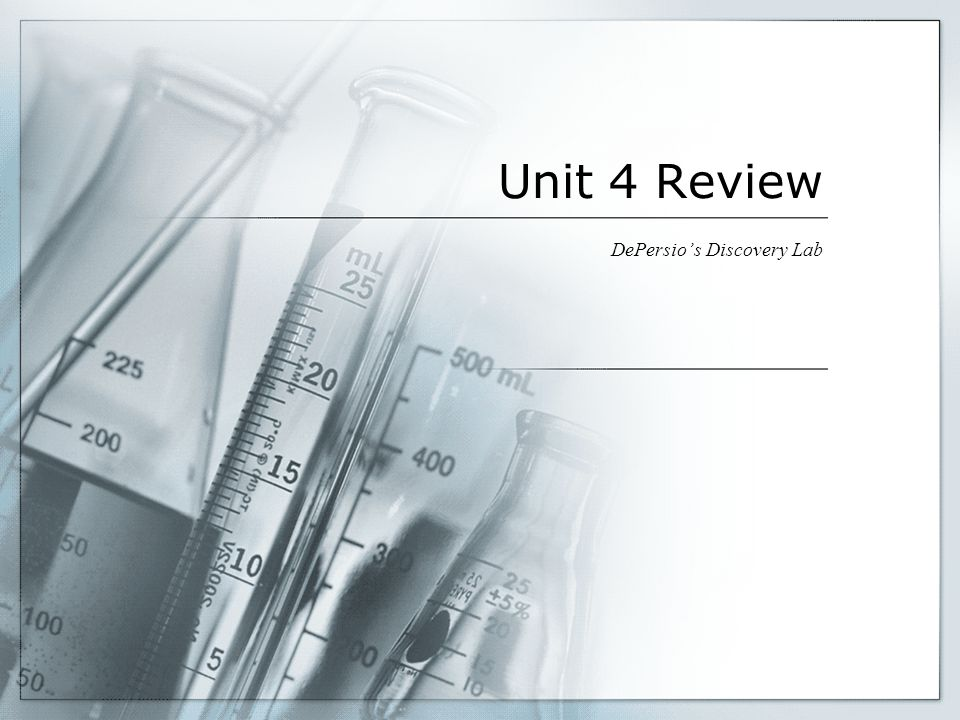 Unit 4 Review DePersio's Discovery Lab