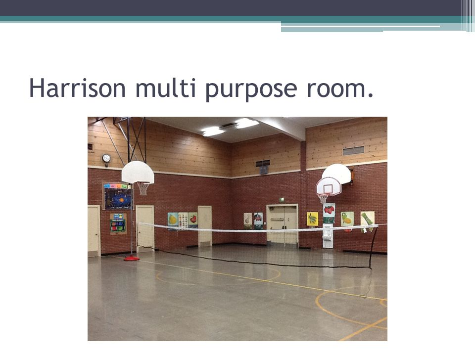 Harrison multi purpose room.