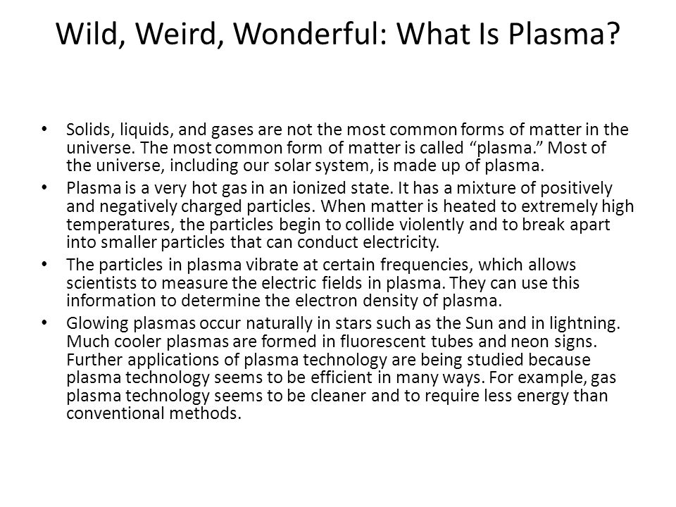 Wild, Weird, Wonderful: What Is Plasma.