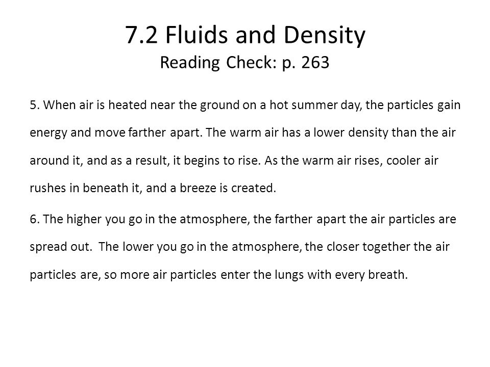 7.2 Fluids and Density Reading Check: p.263 5.