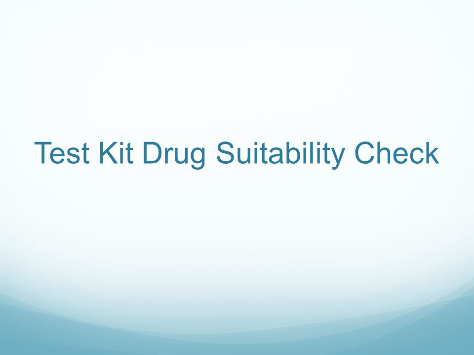 Test Kit Drug Suitability Check