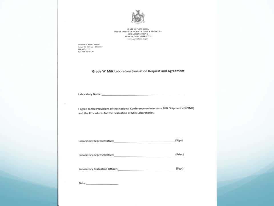 Lab Evaluation Request and Agreement Form Signed by Lab Rep and Lab Evaluation Officer prior to laboratory evaluation Copy can be left with laboratory Original sent to Albany