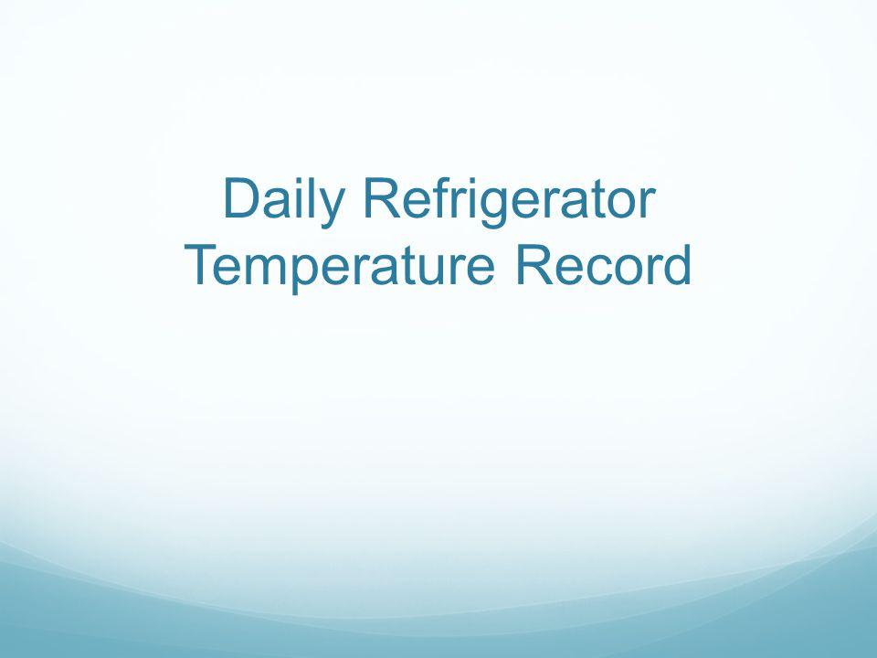 Daily Refrigerator Temperature Record