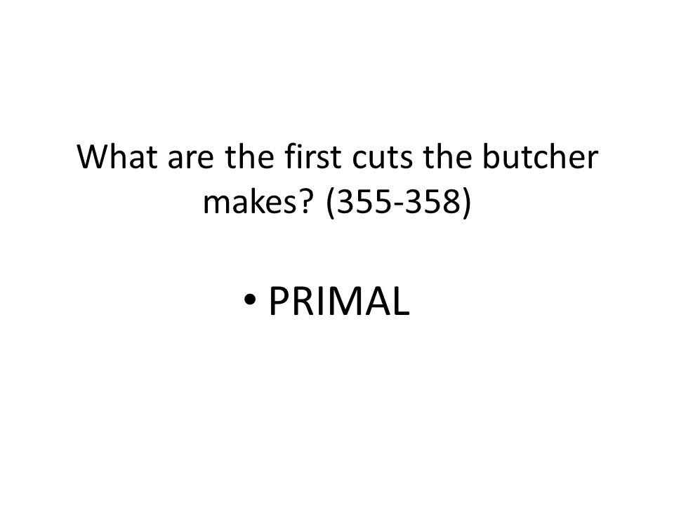 What are primal cuts of meat.