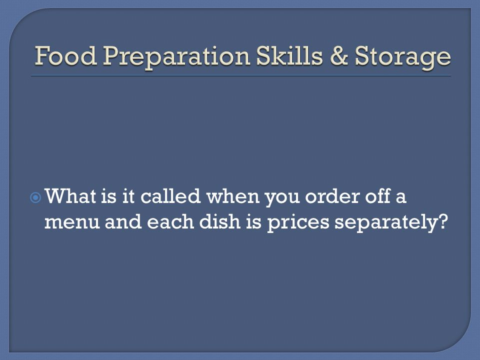  What is it called when you order off a menu and each dish is prices separately