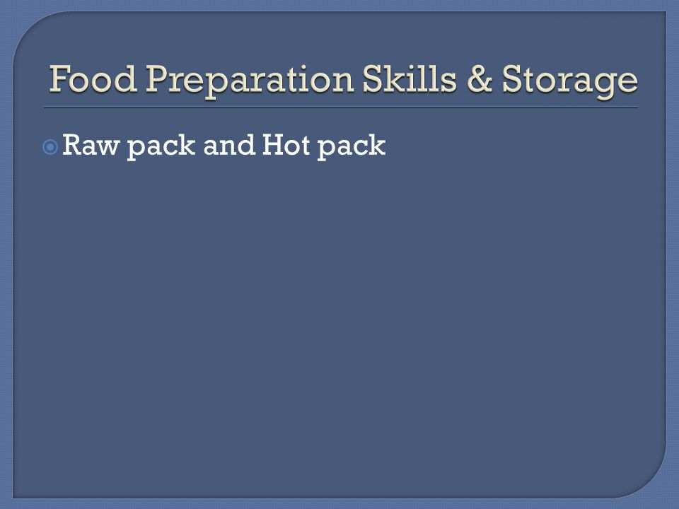  Raw pack and Hot pack