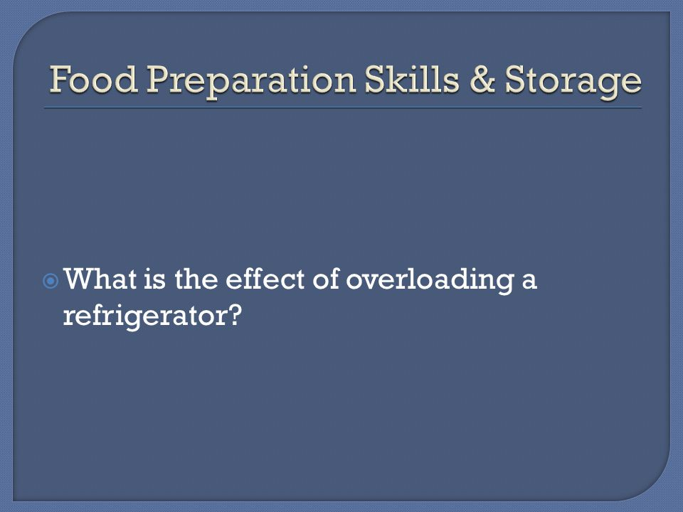  What is the effect of overloading a refrigerator