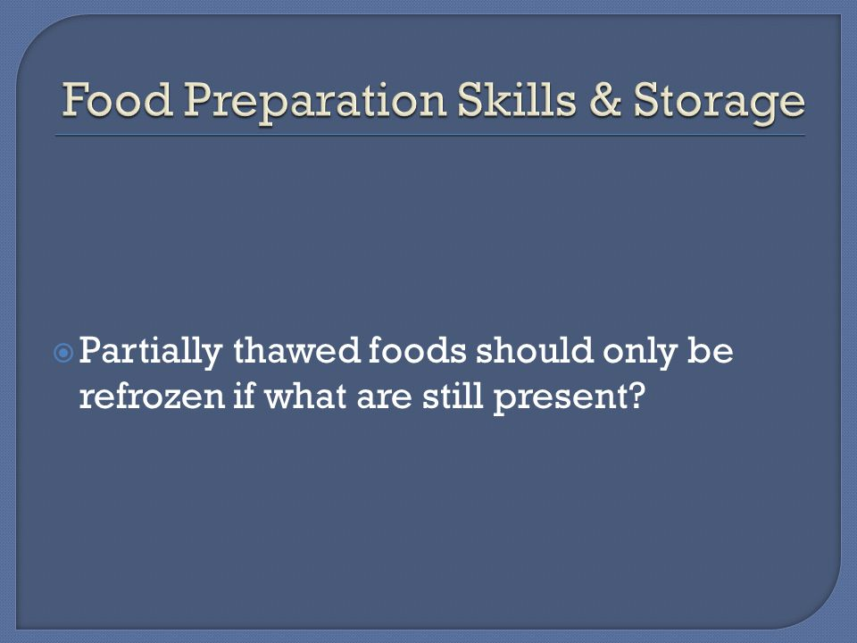  Partially thawed foods should only be refrozen if what are still present