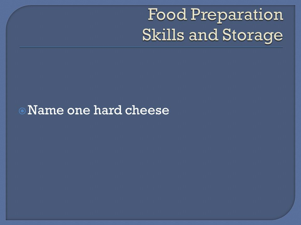  Name one hard cheese