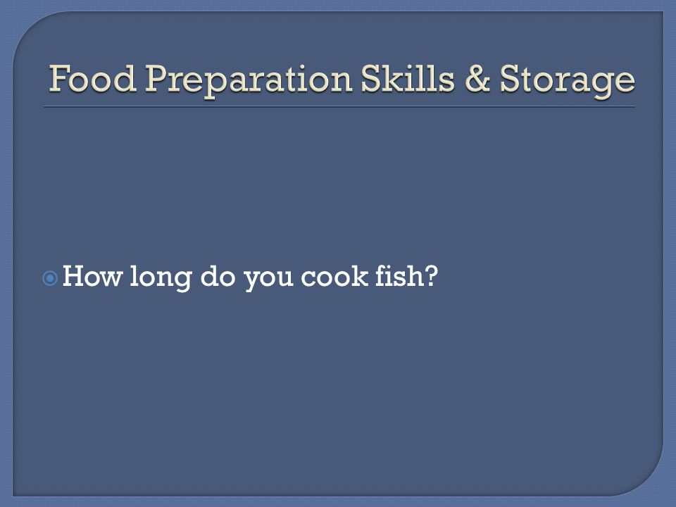  How long do you cook fish