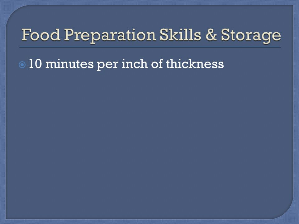  10 minutes per inch of thickness