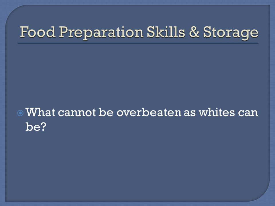  What cannot be overbeaten as whites can be