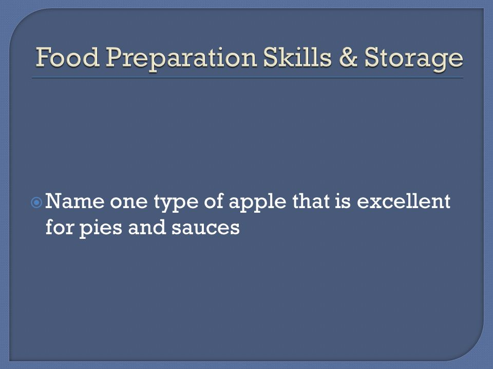  Name one type of apple that is excellent for pies and sauces