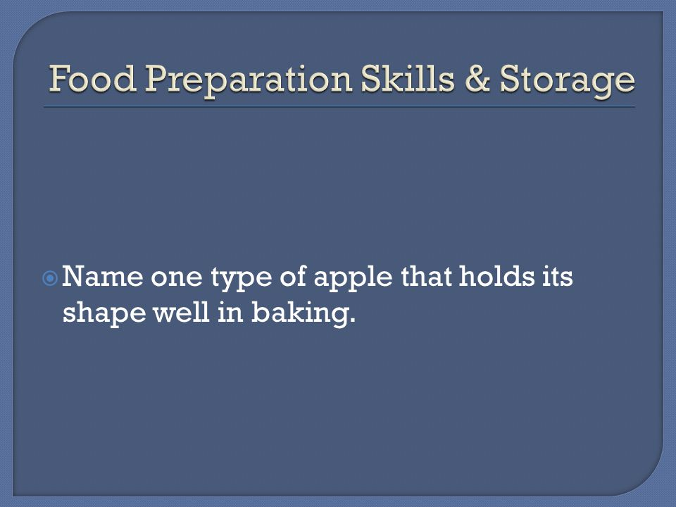  Name one type of apple that holds its shape well in baking.