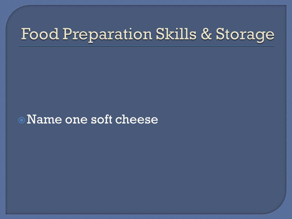  Name one soft cheese
