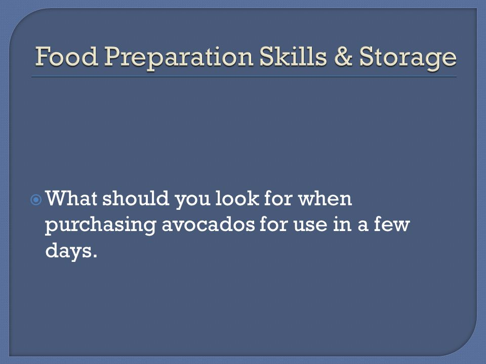  What should you look for when purchasing avocados for use in a few days.