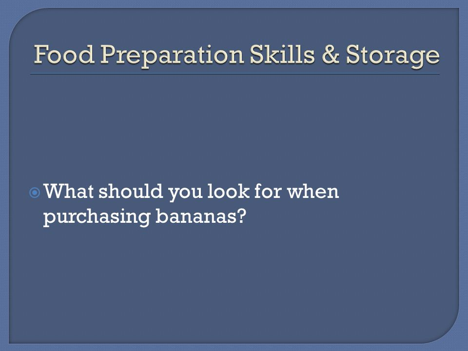  What should you look for when purchasing bananas