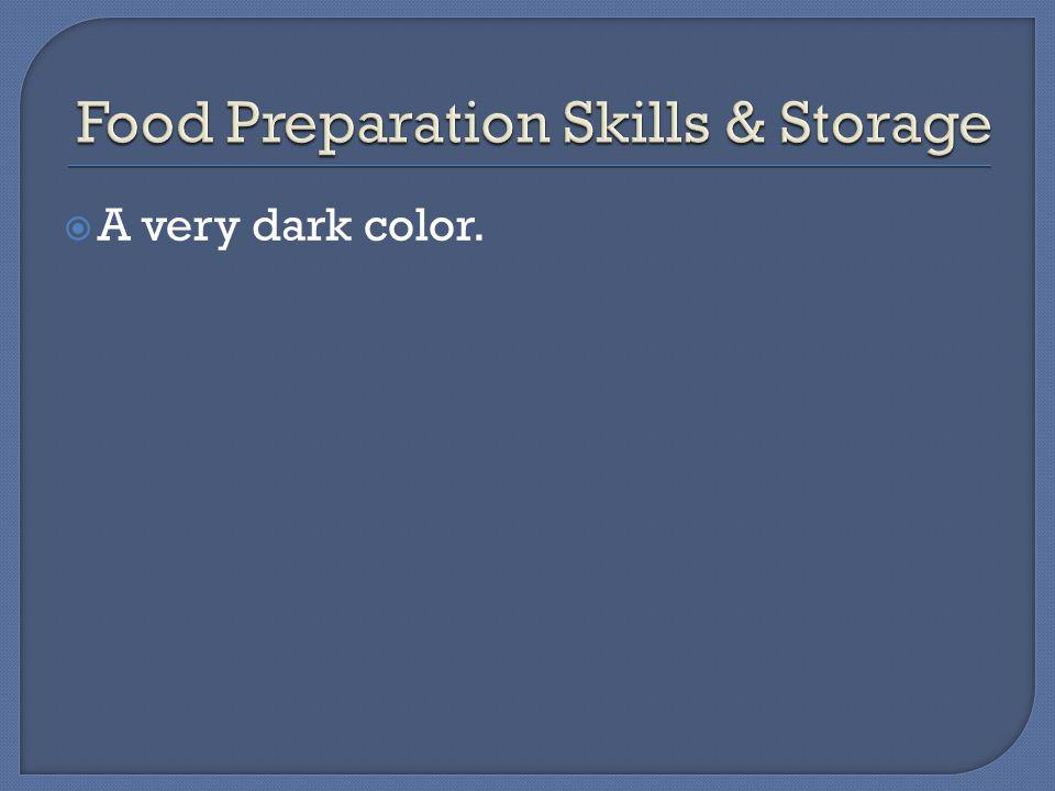  A very dark color.
