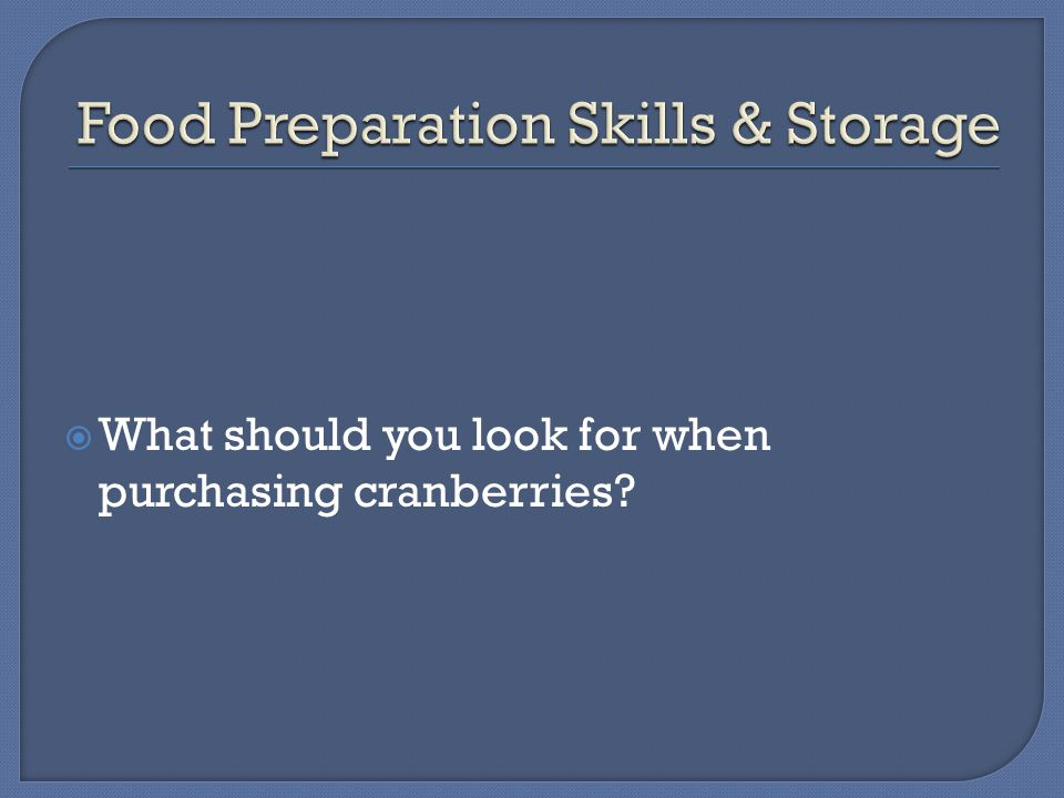  What should you look for when purchasing cranberries