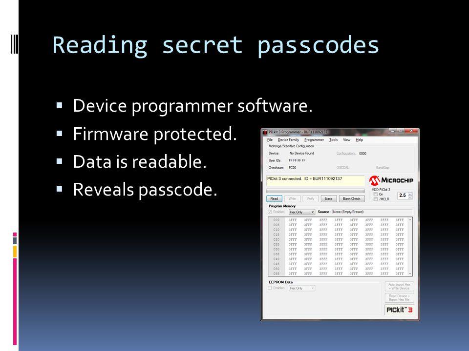 Reading secret passcodes  Device programmer software.