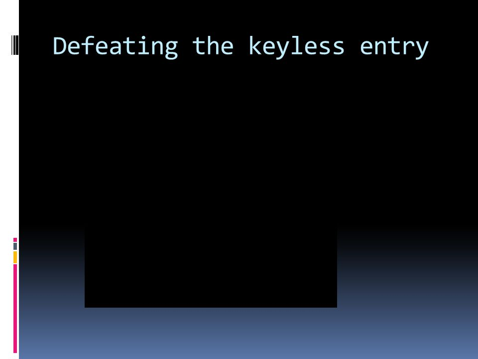 Defeating the keyless entry