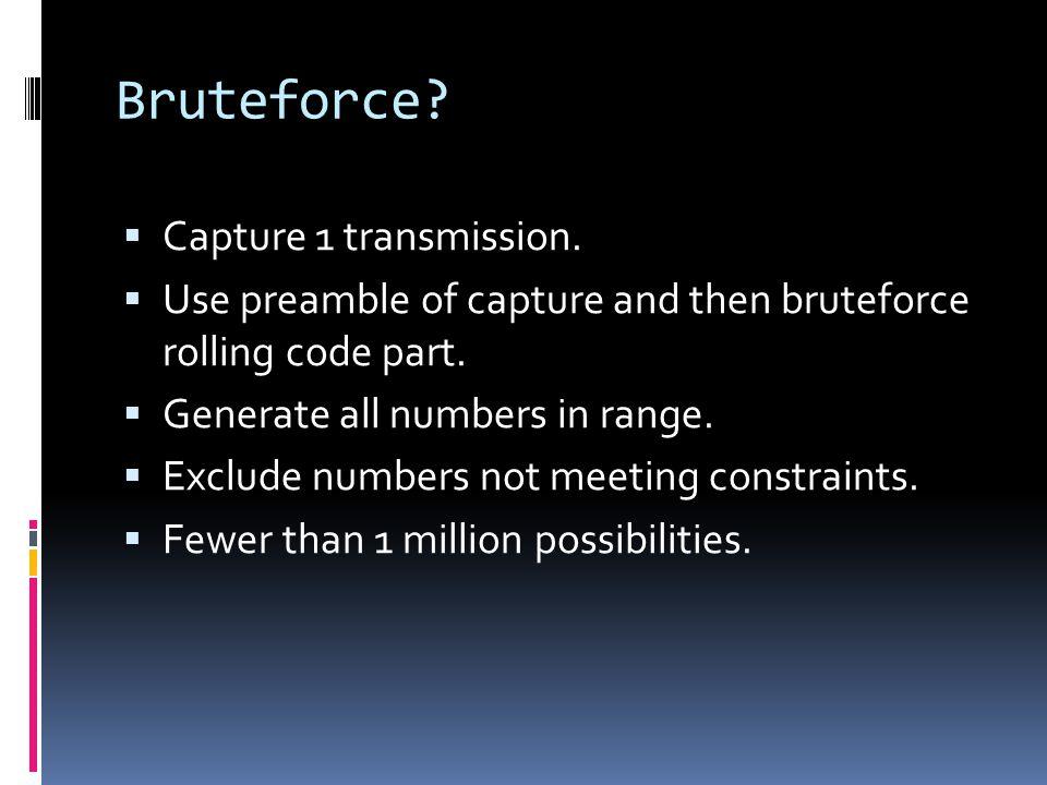 Bruteforce.  Capture 1 transmission.