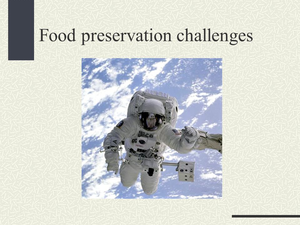 Food preservation challenges