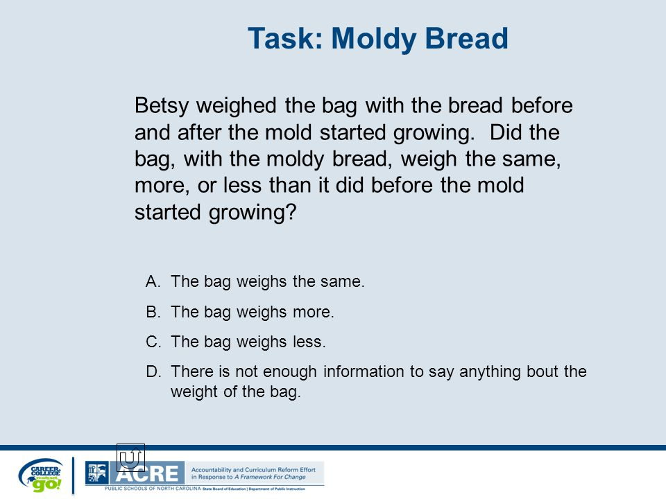 Betsy weighed the bag with the bread before and after the mold started growing.