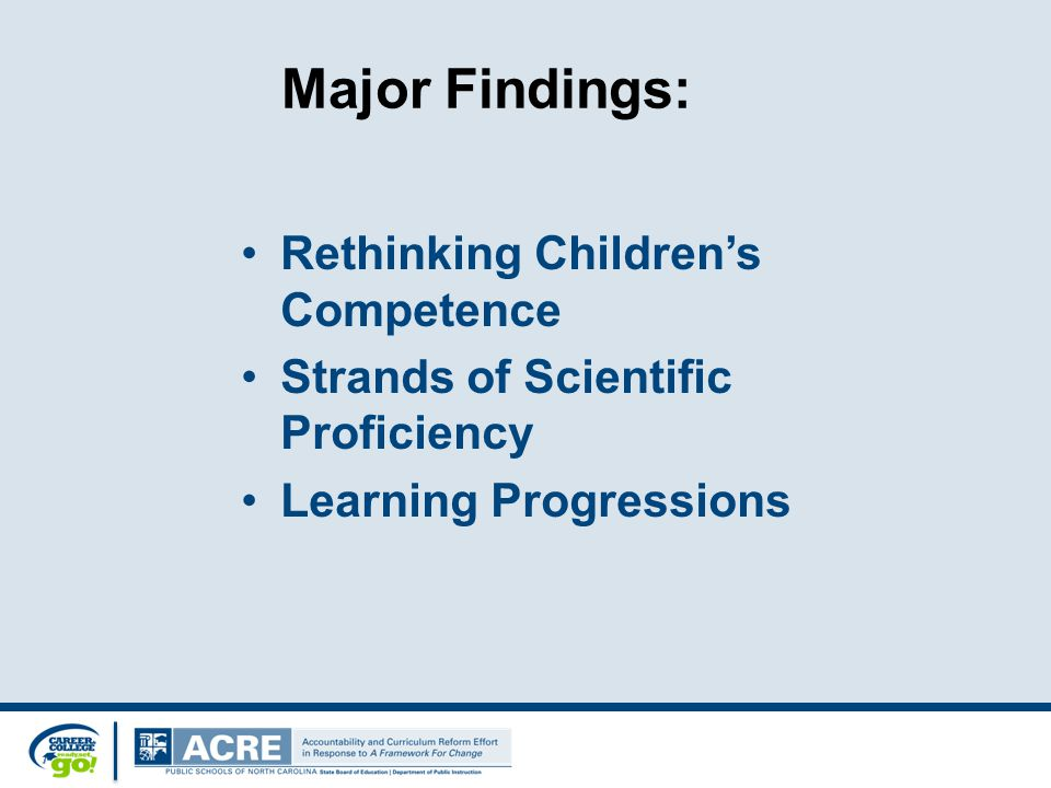 Major Findings: Rethinking Children's Competence Strands of Scientific Proficiency Learning Progressions