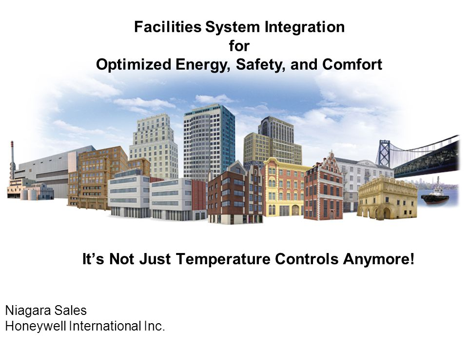 It's Not Just Temperature Controls Anymore. Niagara Sales Honeywell International Inc.