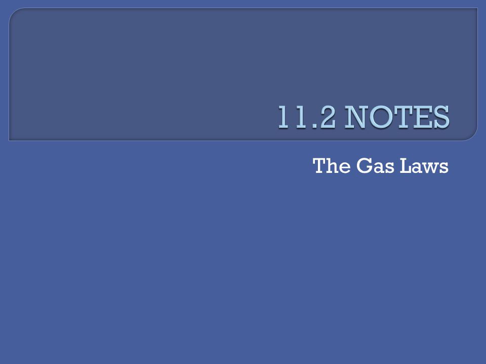Combined Gas Law Boyle's, Charles's, and Gay-Lussac's can be combined into one law.