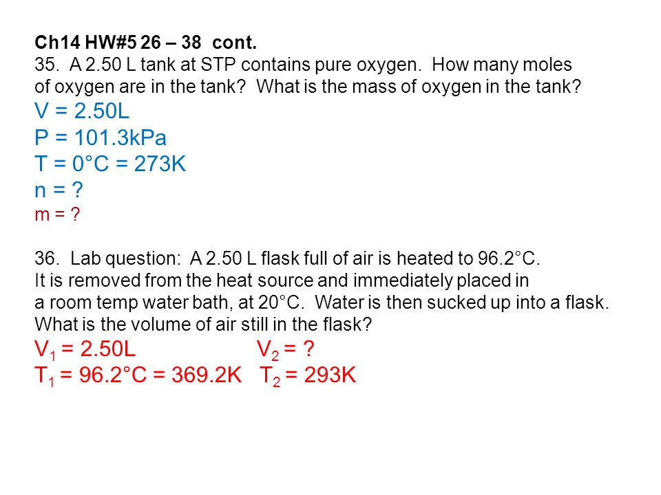 Ch14 HW#5 26 – 38 cont.35. A 2.50 L tank at STP contains pure oxygen.