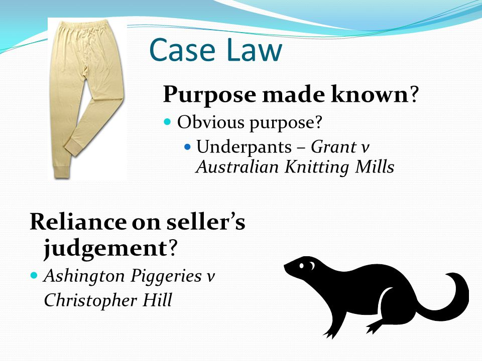 Case Law Purpose made known.Obvious purpose.