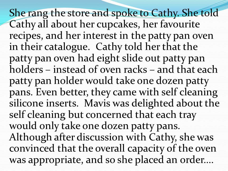 She rang the store and spoke to Cathy.