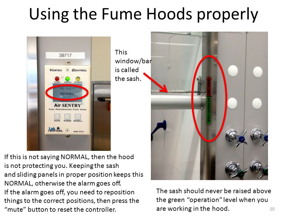 Using the Fume Hoods properly If this is not saying NORMAL, then the hood is not protecting you.