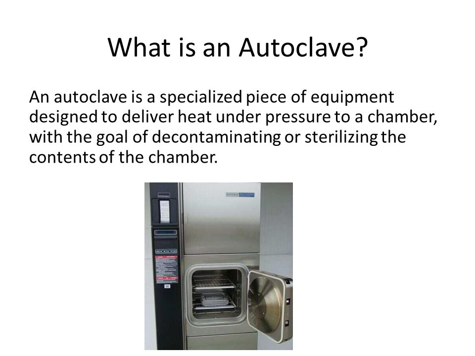 What is an Autoclave? An autoclave is a specialized piece of equipment designed to deliver heat under pressure to a chamber, with the goal of decontam