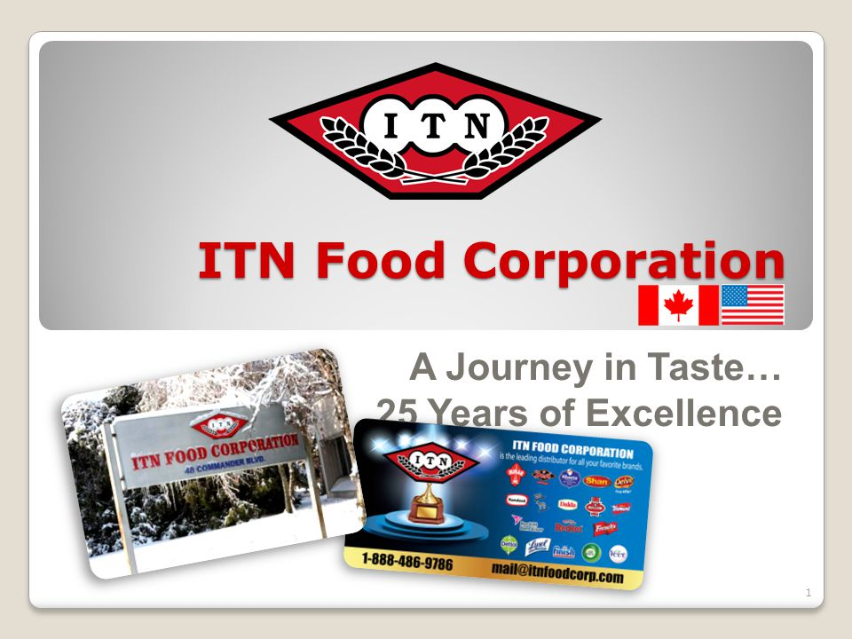 ITN Food Corporation A Journey in Taste… 25 Years of Excellence 1