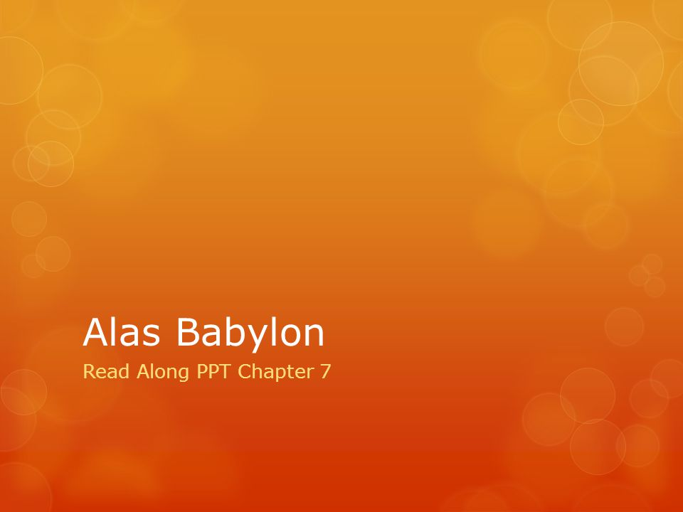 Alas Babylon Read Along PPT Chapter 7