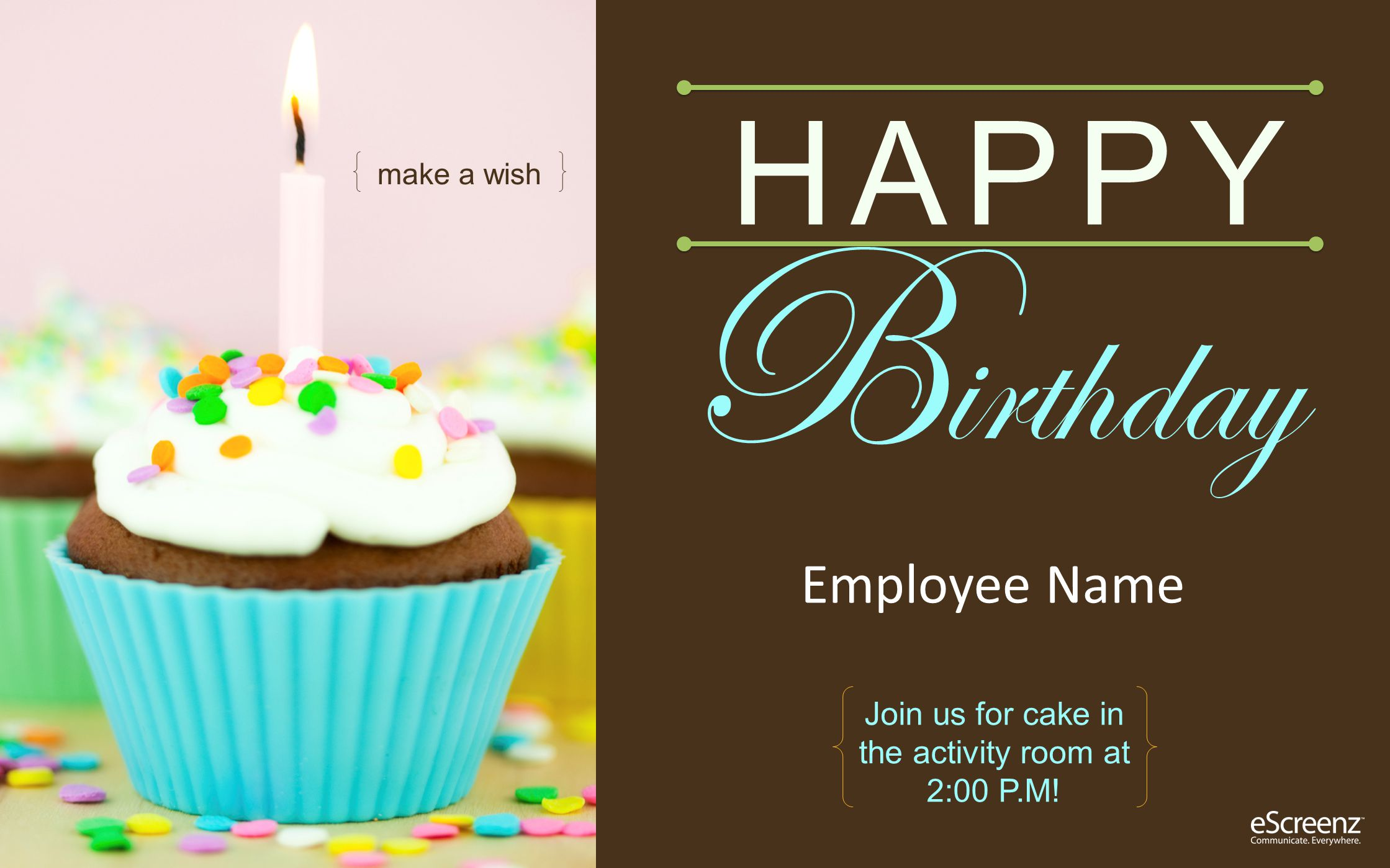 make a wish Employee Name Join us for cake in the activity room at 2:00 P.M! HAPPY B irthday