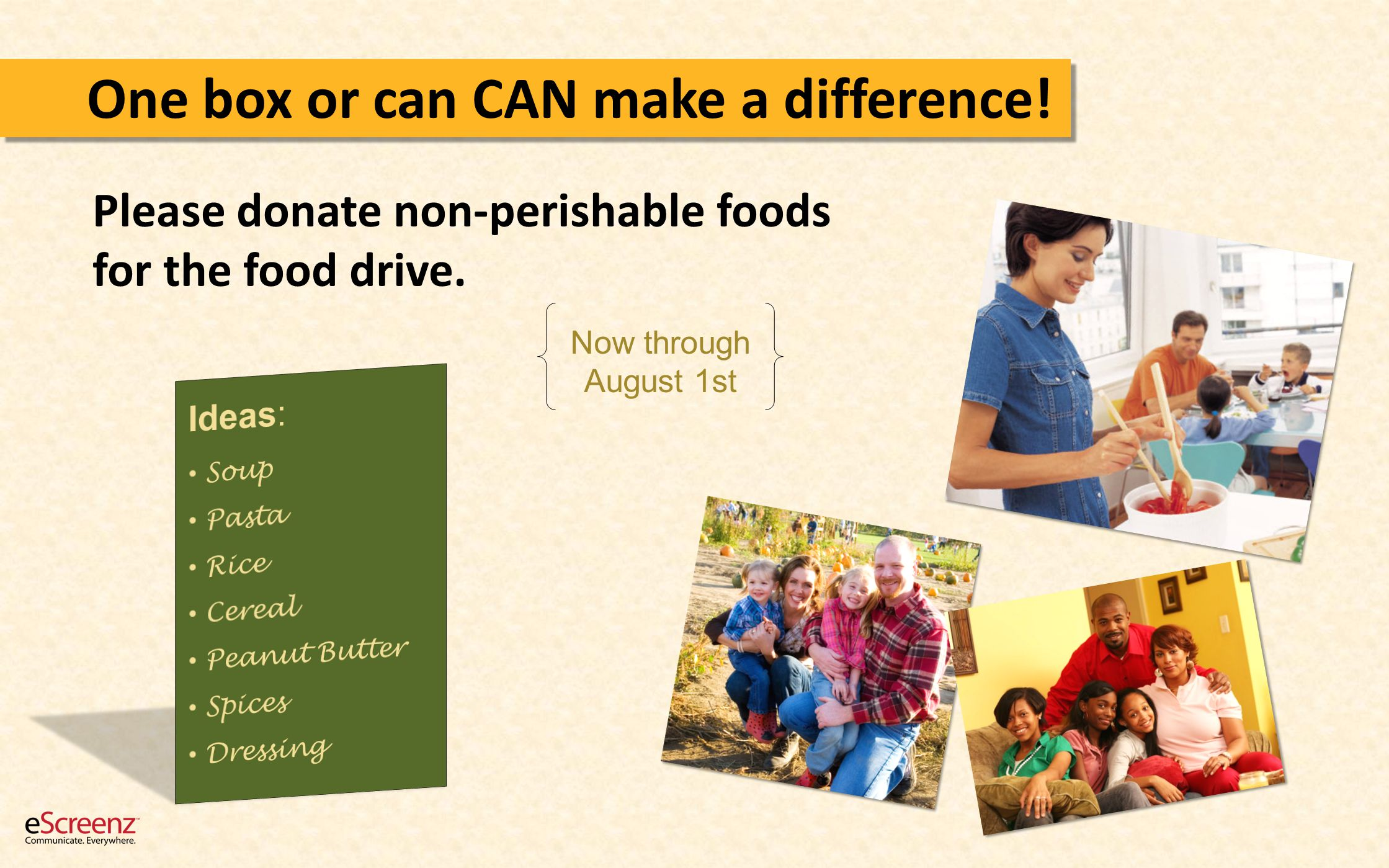 One box or can CAN make a difference. Please donate non-perishable foods for the food drive.