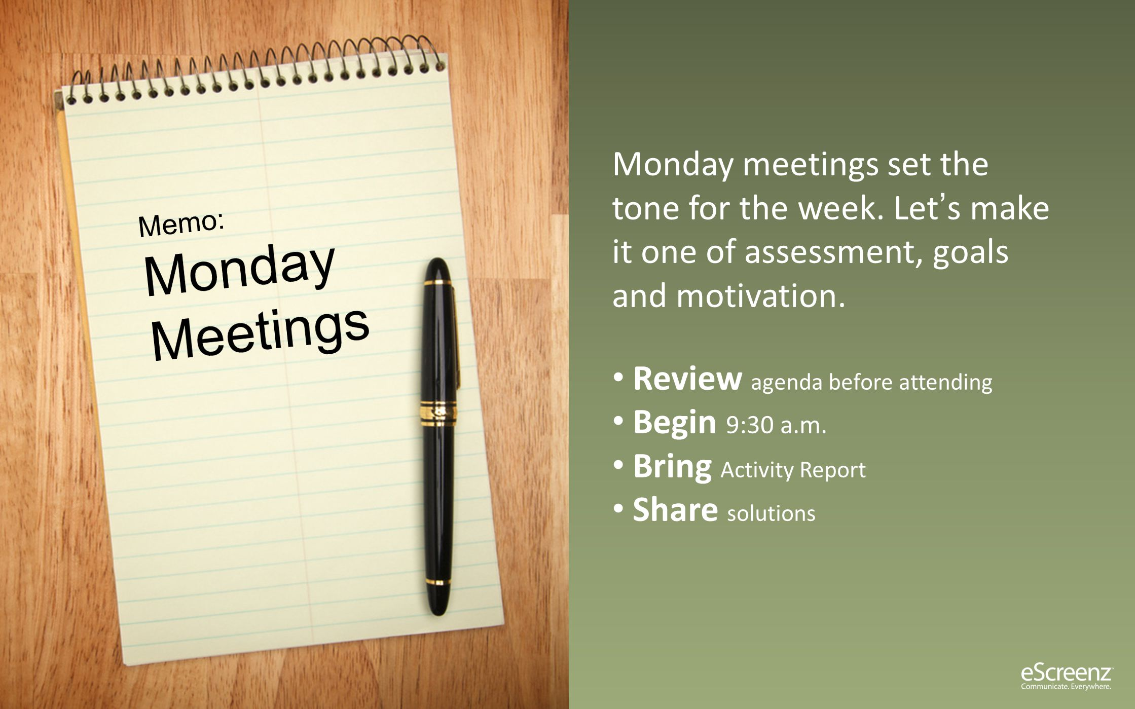 Monday meetings set the tone for the week. Let's make it one of assessment, goals and motivation.