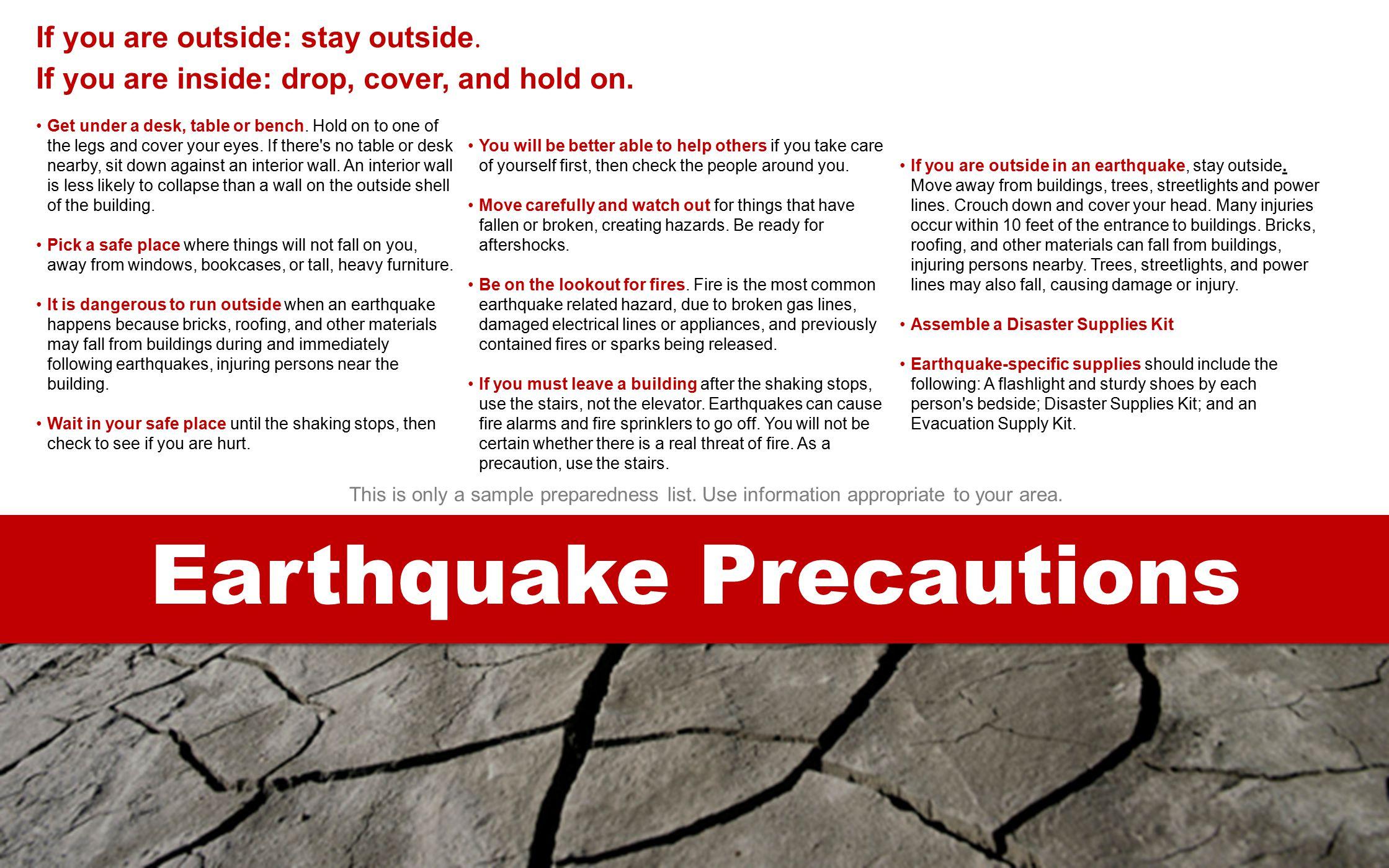 Earthquake Precautions If you are outside: stay outside.
