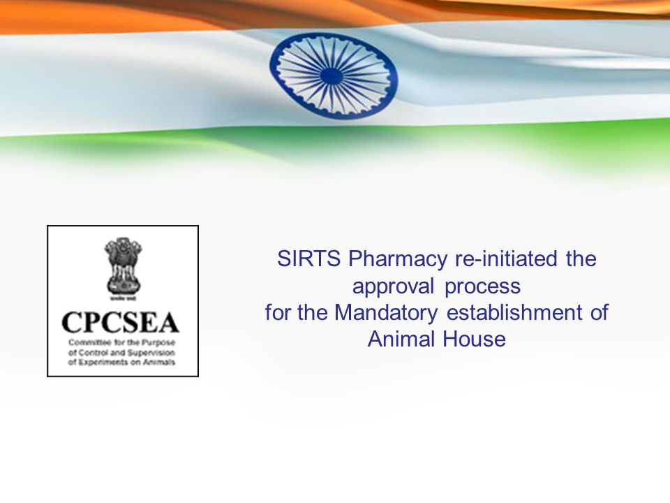 SIRTS Pharmacy re-initiated the approval process for the Mandatory establishment of Animal House